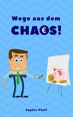Wege aus dem Chaos: Wie wir Wohnung, Haus & Seele entrümpeln! (eBook, ePUB) - Pfaff, Sophie