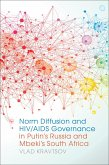 Norm Diffusion and HIV/AIDS Governance in Putin's Russia and Mbeki's South Africa (eBook, ePUB)