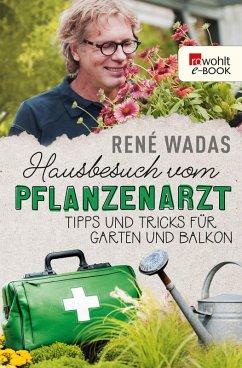 Hausbesuch vom Pflanzenarzt (eBook, ePUB) - Wadas, René