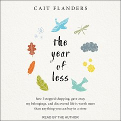 The Year of Less: How I Stopped Shopping, Gave ...