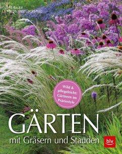 Gärten mit Gräsern und Stauden - Bauer, Ute