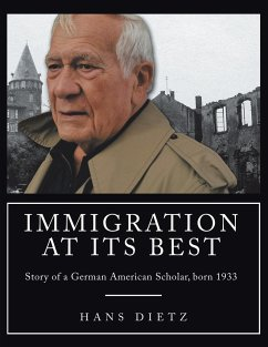 Immigration at Its Best: Story of a German American Scholar, Born 1933