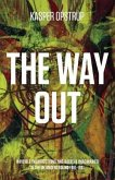 The Way Out: Invisible Insurrections and Radical Imaginaries in the UK Underground 1961-1991