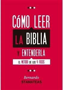Cómo leer la Biblia y entenderla (eBook, PDF) - Bernardo Stamateas