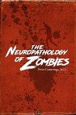 The Neuropathology of Zombies