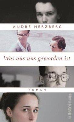 Was aus uns geworden ist - Herzberg, André