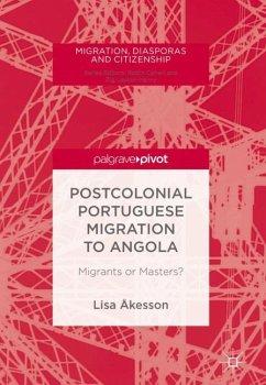 Postcolonial Portuguese Migration to Angola - Åkesson, Lisa