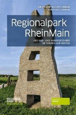 Regionalpark RheinMain - Müller-Urban, Kristiane; Urban, Eberhard
