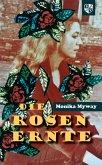 Die Rosenernte (eBook, ePUB)
