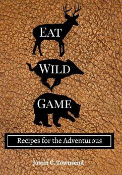 Eat Wild Game