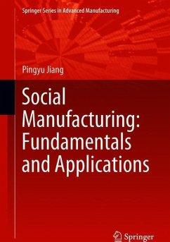 Social Manufacturing: Fundamentals and Applications - Jiang, Pingyu