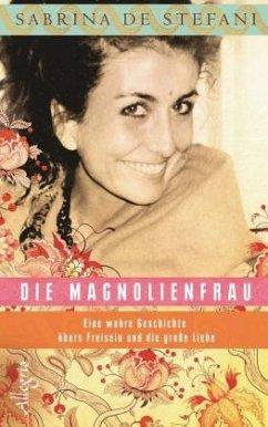Die Magnolienfrau - De Stefani, Sabrina