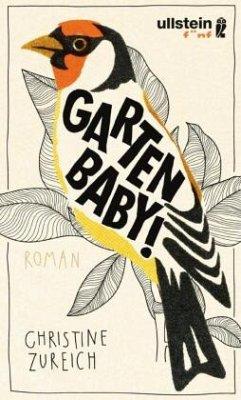 Garten, Baby! - Zureich, Christine