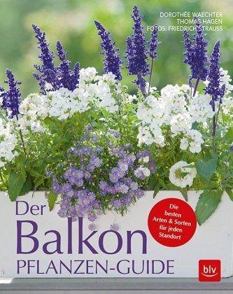 Der Balkonpflanzen Guide Von Dorothee Waechter Thomas Hagen