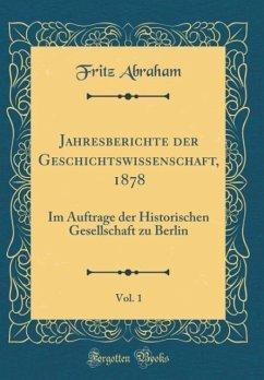 Jahresberichte der Geschichtswissenschaft, 1878, Vol. 1