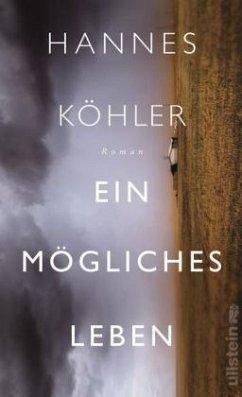 Ein mögliches Leben - Köhler, Hannes