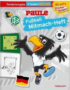 DFB PAULE Fußball Mitmach-Heft zur WM 2018 (mit Spielplan) - Wenzel, Ida