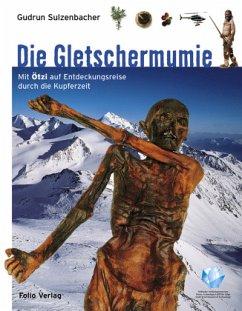Die Gletschermumie - Sulzenbacher, Gudrun