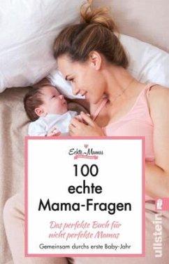 100 echte Mama-Fragen - Echte Mamas