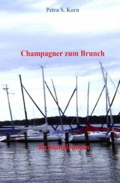 Champagner zum Brunch - Korn, Petra S.