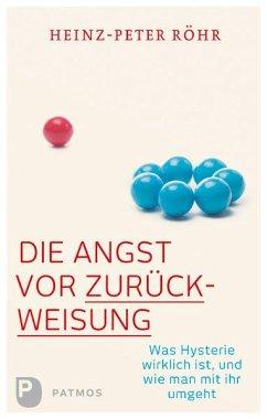 Die Angst vor Zurückweisung - Röhr, Heinz-Peter