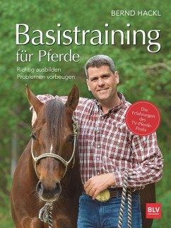 Basistraining für Pferde - Hackl, Bernd