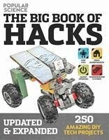 The Big Book of Hacks Revised and Expanded: 250...
