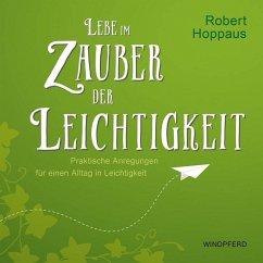 Lebe im Zauber der Leichtigkeit - Hoppaus, Robert