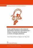 Krise und Kreation in der deutschsprachigen Literatur und Filmkunst / Crisis y creación en la literatura y el cine en lengua alemana