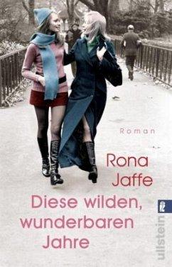 Diese wilden, wunderbaren Jahre - Jaffe, Rona