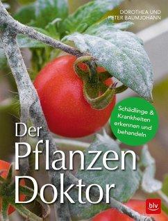 Der Pflanzen Doktor - Baumjohann, Dorothea; Baumjohann, Peter