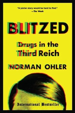 Blitzed: Drugs in the Third Reich - Ohler, Norman
