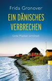 Ein dänisches Verbrechen / Gitte Madsen Bd.1