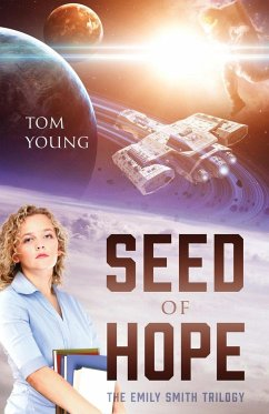 Seed of Hope: The Emily Smith Trilogy - Young, Tom
