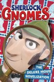 Sherlock Gnomes: The Deluxe Movie Novelization
