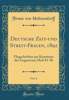 Deutsche Zeit-und Streit-Fragen, 1892, Vol. 6