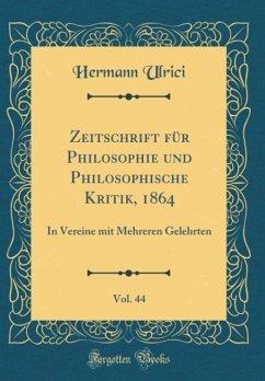 Zeitschrift für Philosophie und Philosophische Kritik, 1864, Vol. 44