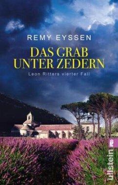 Das Grab unter Zedern / Leon Ritter Bd.4 - Eyssen, Remy