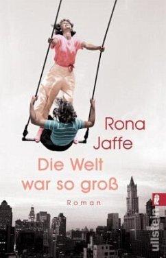 Die Welt war so groß - Jaffe, Rona