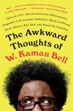 The Awkward Thoughts of W. Kamau Bell: Tales of...