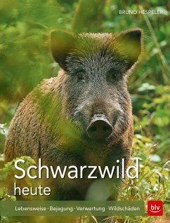 Schwarzwild heute - Hespeler, Bruno