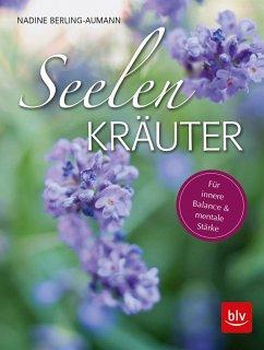 Seelen-Kräuter - Berling-Aumann, Nadine
