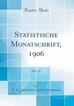 Statistische Monatschrift, 1906, Vol. 32 (Classic Reprint)