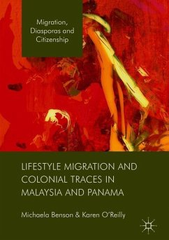 Lifestyle Migration and Colonial Traces in Malaysia and Panama - Benson, Michaela