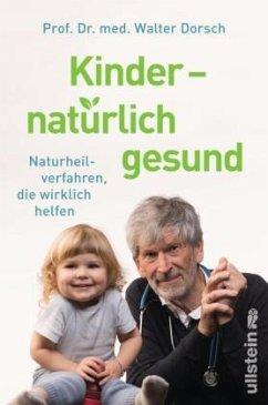 Kinder - natürlich gesund - Dorsch, Walter
