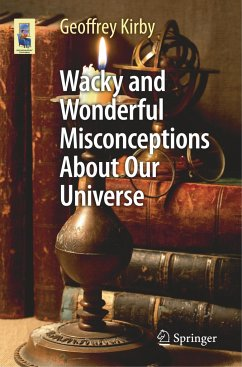 Wacky and Wonderful Misconceptions About Our Universe - Kirby, Geoffrey