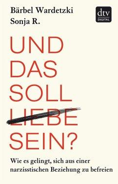 Und das soll Liebe sein? (eBook, ePUB) - Wardetzki, Bärbel; R., Sonja