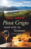 Pinot Grigio stand nicht im Testament (eBook, ePUB)