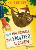 Nur mal schnell das Faultier wecken / Nur mal schnell Bd.2 (eBook, ePUB)
