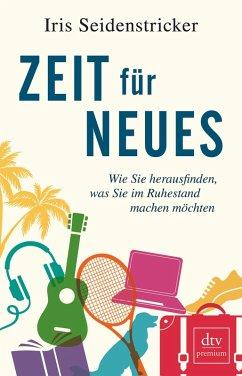 Zeit für Neues (eBook, ePUB) - Seidenstricker, Iris